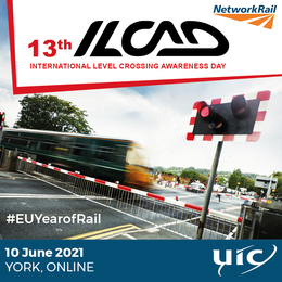 2021-06-10 19:00:00: 13th ILCAD International Level Crossing Awareness Day